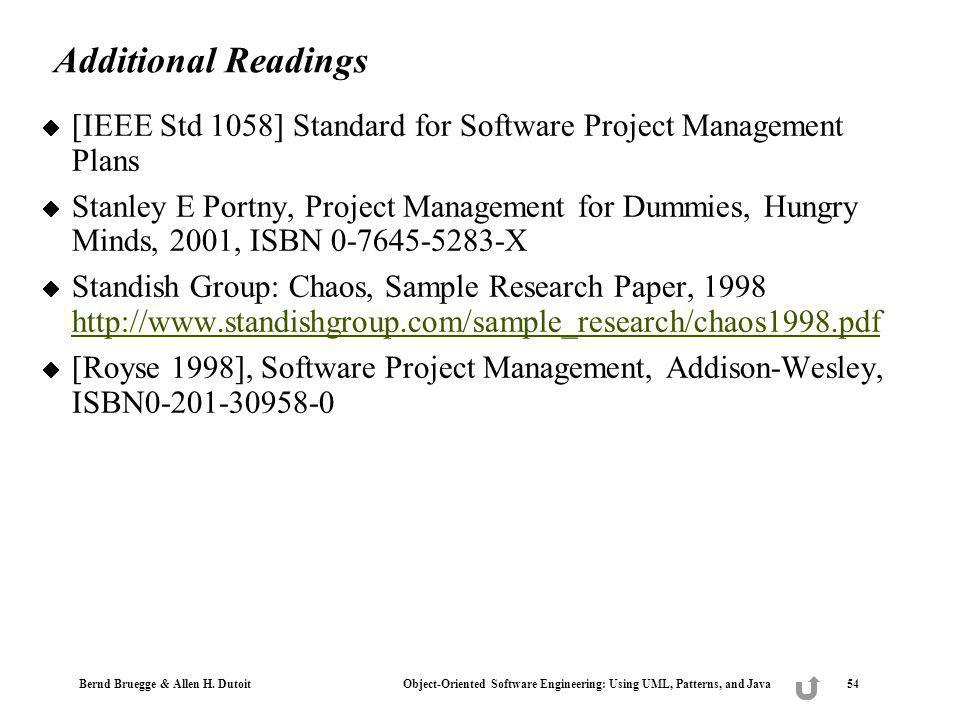 Additional Readings [IEEE Std 1058] Standard for Software Project Management Plans.